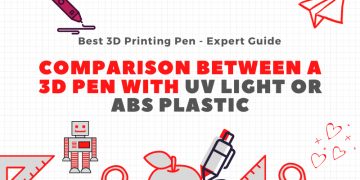 Comparison between a 3D pen with UV light or ABS plastic